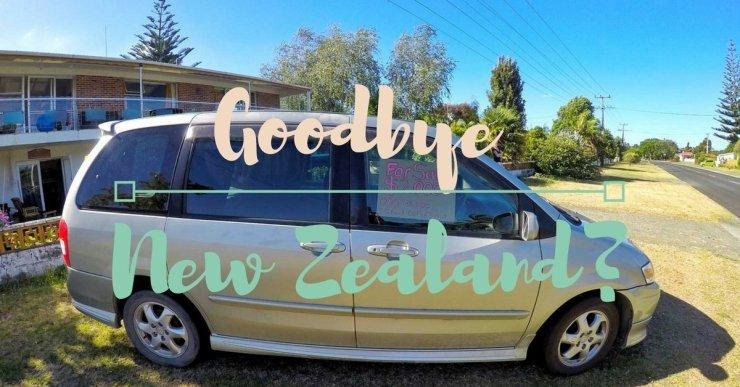 Goodbye Neuseeland - Road Trip zu Ende?