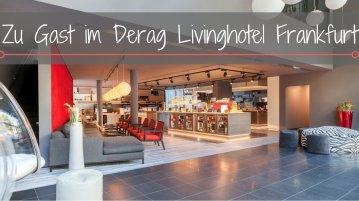 Zu Gast im Derag Livinghotel Frankfurt