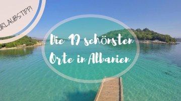 Urlaubstipp: Die 19 schönsten Orte in Albanien