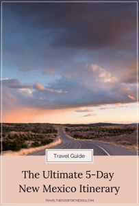 the ultimate five day new mexico itinerary