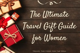 The Ultimate Travel Gift Guide for Women | Travel The Food For The Soul