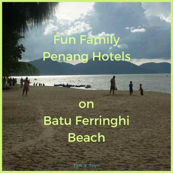 Family Penang hotels on Batu Ferringhi beach in Malaysia