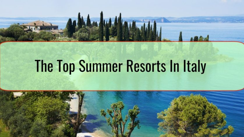 The Top Summer Resorts In Italy