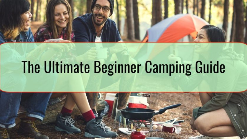 the ultimate beginner camping guide