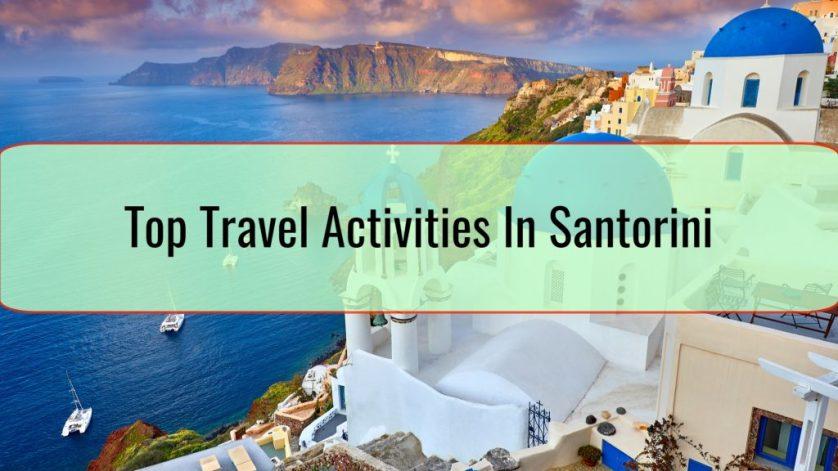 Top Travel Activities In Santorini