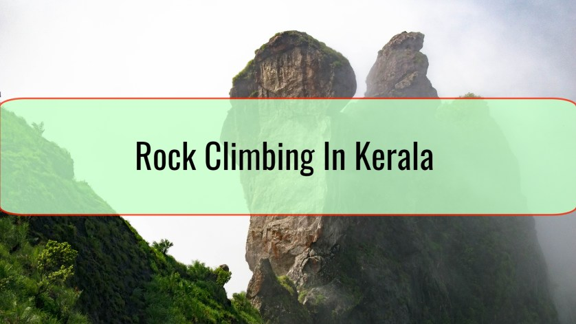 Rock Climbing In Kerala