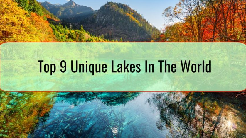 Top 9 Unique Lakes In The World