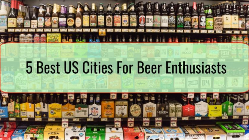 5 Best US Cities For Beer Enthusiasts