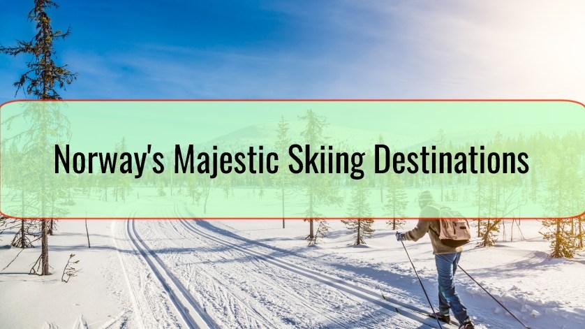 Norway's Majestic Skiing Destination
