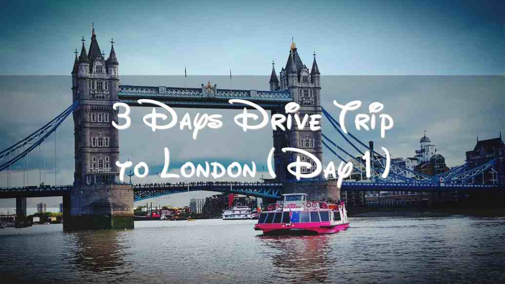 3-days-drive-trip-to-london - Asians in France | Life & Living in France