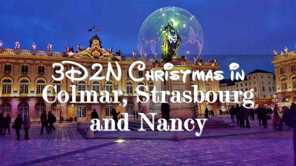 3D2N Christmas in Colmar, Strasbourg and Nancy