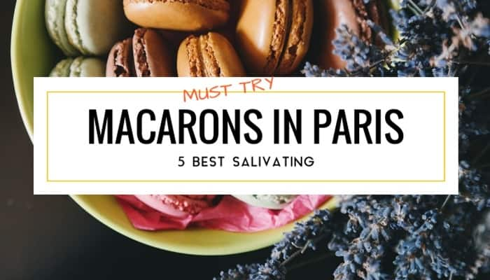 5 Best Salivating Macarons in Paris
