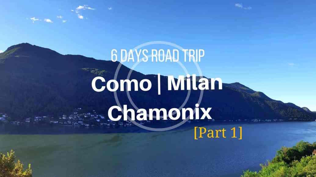6 Days Road Trip Como Milan Chamonix