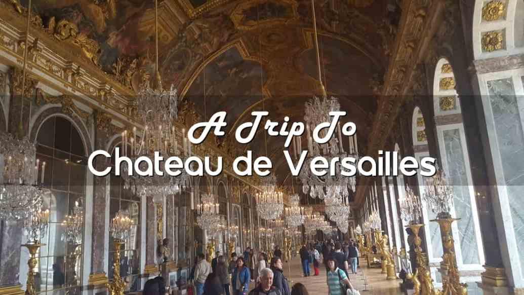 A Trip to Château de Versailles