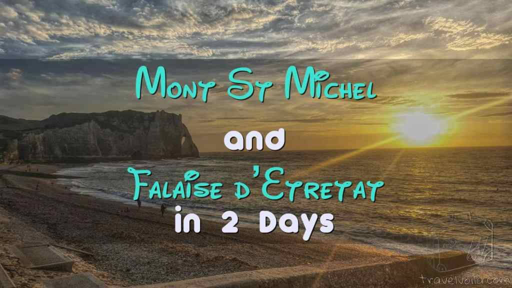 Mont St Michel and Falaise d'Etretat in 2 Days