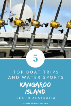 Top Boat Trips and Water Sports on Kangaroo Island, South Australia #kangarooisland #southaustralia #thingstodo #outdoors #boattrip #watersports #fishing