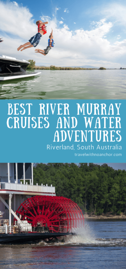 The Best Murray River Cruises and Water Adventures in the Riverland, South Australia #rivermurray #riverland #rivercruises #wateradventures #southaustralia