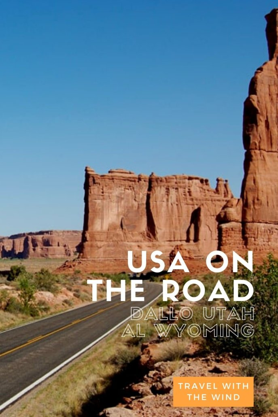 Usa On The Road - Dallo Utah al Wyoming