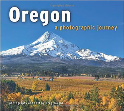 Oregon: A Photographic Journey by Greg Vaughn