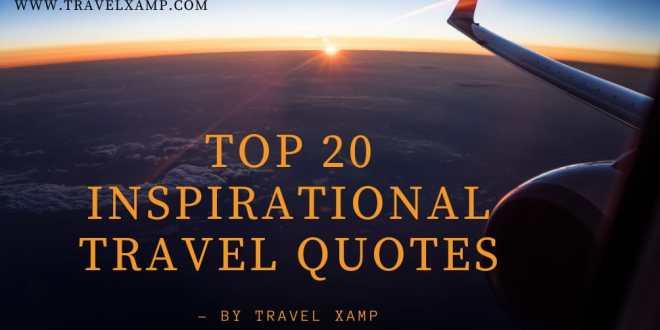 Top 20 inspiring Travel Quotes