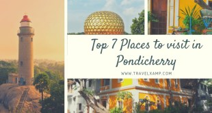 Top 7 Places to visit in Pondicherry