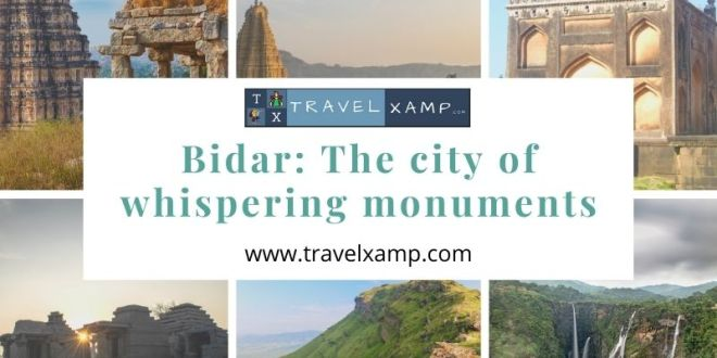 Bidar: The city of whispering monuments