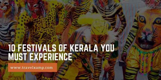 10 Festivals of Kerala you Must Experience