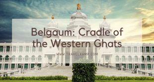 Belgaum: Cradle of the Western Ghats