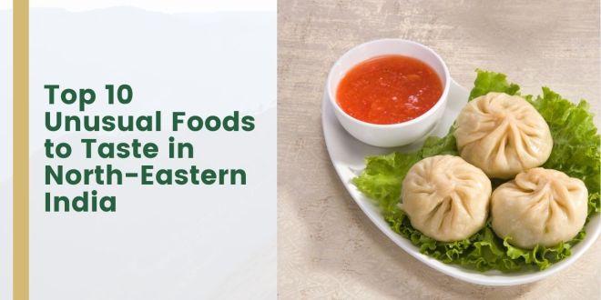 Foods to Taste in North-Eastern India