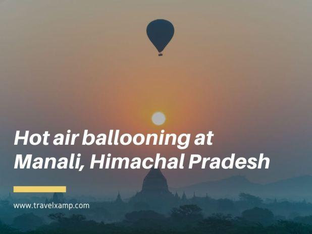Hot air ballooning at Manali, Himachal Pradesh