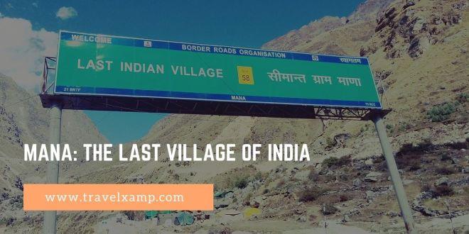Mana: The last village of India