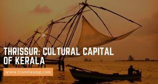 Thrissur: Cultural Capital of Kerala