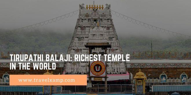 Tirupathi Balaji: Richest Temple in the world