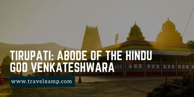 Tirupati: Abode of the Hindu God Venkateshwara