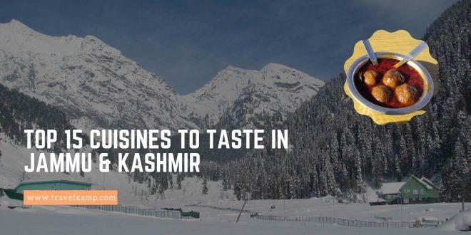 Top 15 cuisines to taste in Jammu & Kashmir