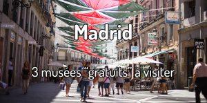 3 musées gratuits à visiter à Madrid