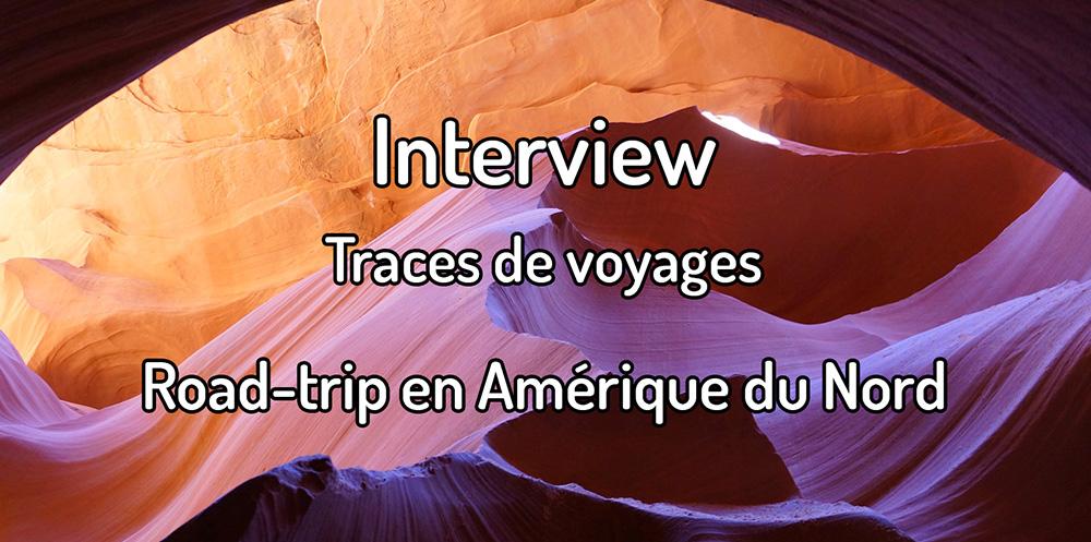 Interview – Traces de voyages – Road-trip en Amérique du nord