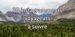 30 instagrammeurs voyageurs à suivre