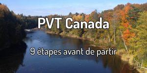 PVT Canada - 9 étapes avant de partir en PVT Canada