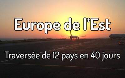 Un road-trip de 40 jours en Europe de l'Est