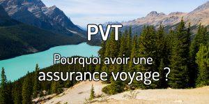 Pourquoi avoir une assurance voyage PVT ?