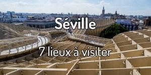 7 lieux à visiter à Séville