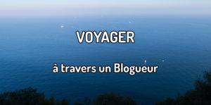 Voyager à travers un blogueur voyageur