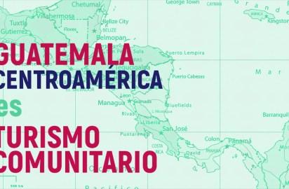 Guatemala será sede del I Encuentro Centroamericano de Turismo Comunitario