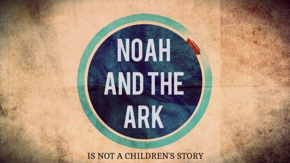 NOAH AND ARK