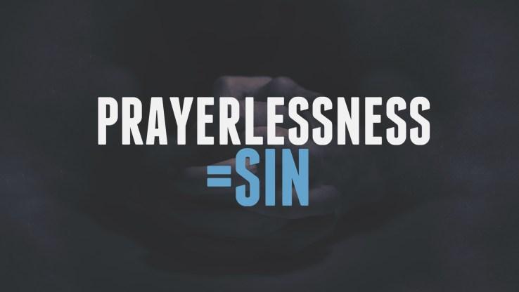 prayerlessness