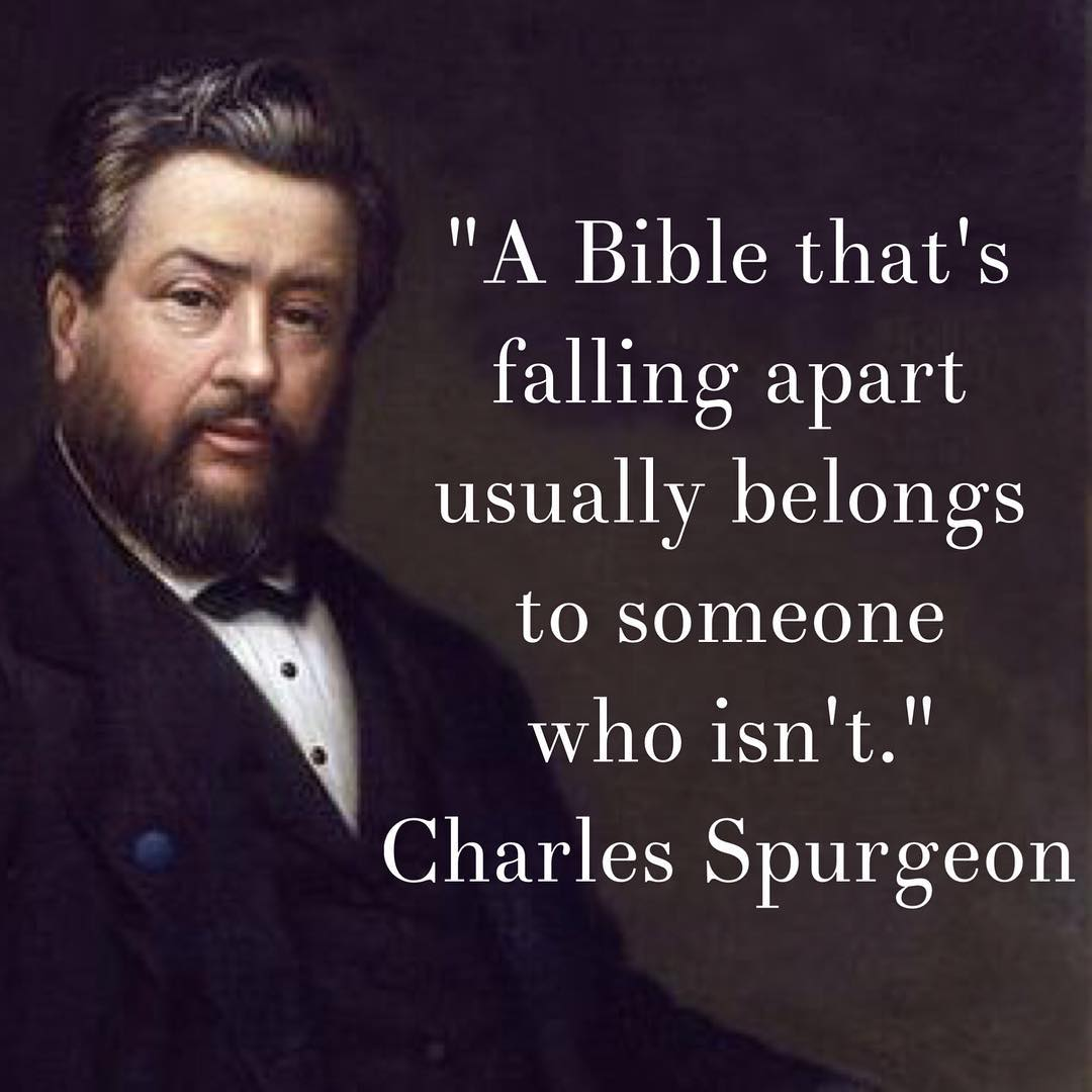 """A Bible that's falling apart usually belongs to someone who isn't."" Charles Spurgeon #theword"