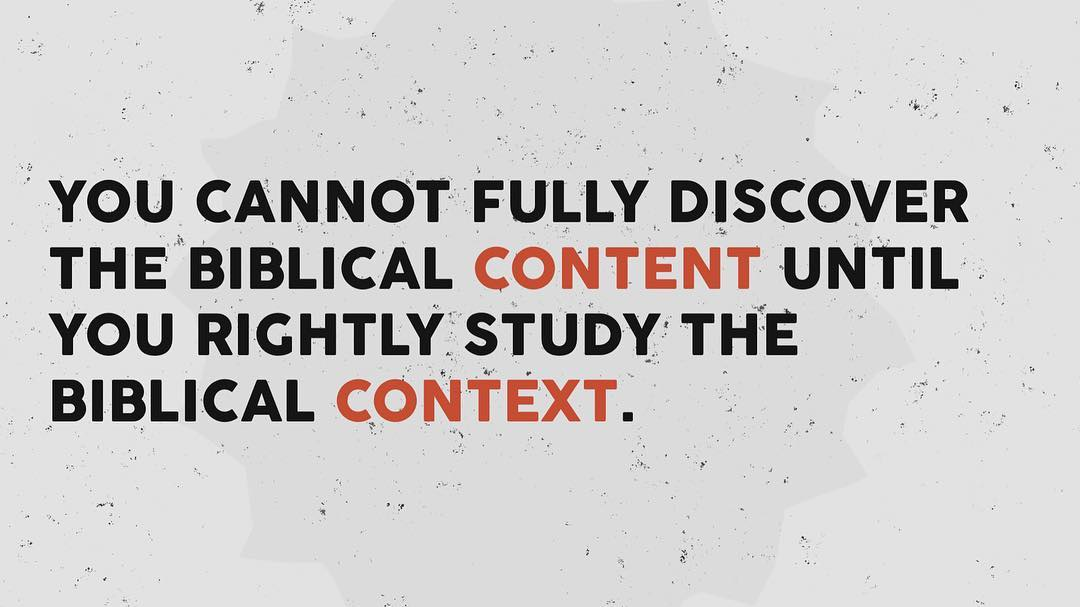 Context is supremely important when approaching biblical study.