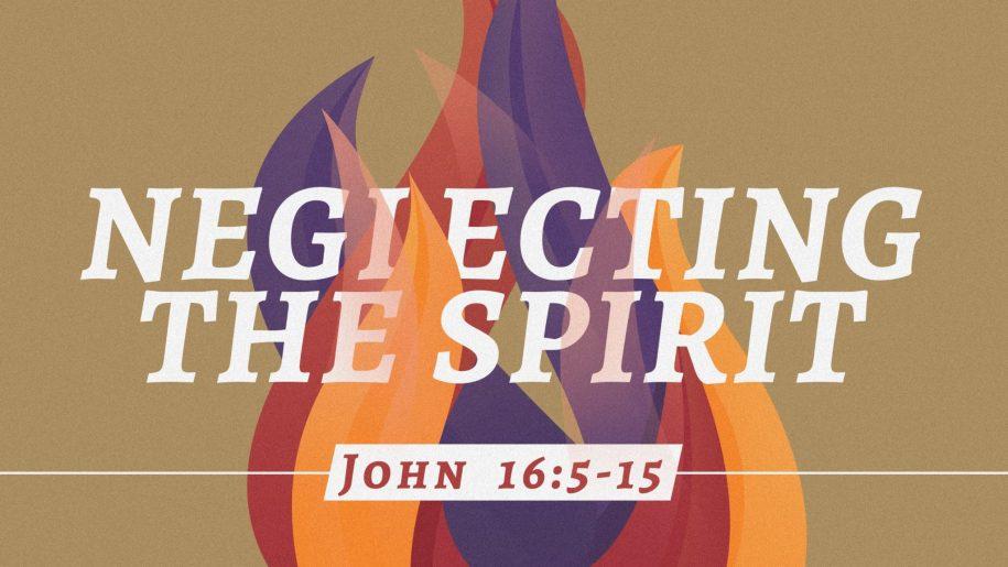 Neglecting the Spirit