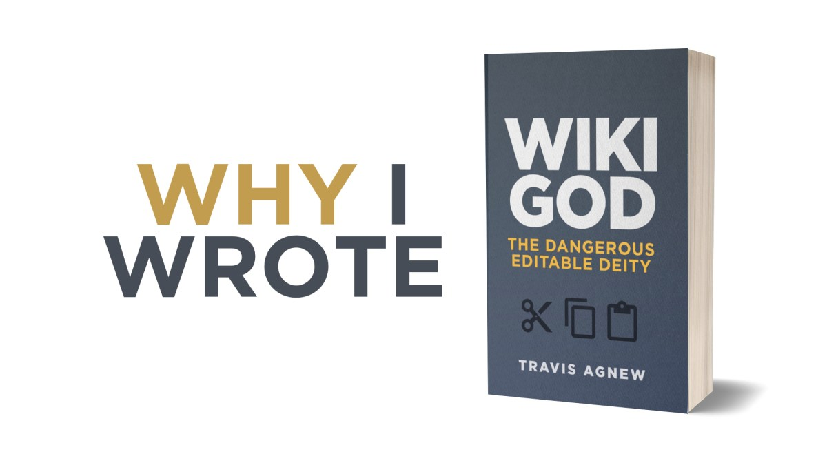 Why I Wrote Wiki God